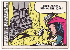Have you tried looking in the closet, Thor? What a douche.