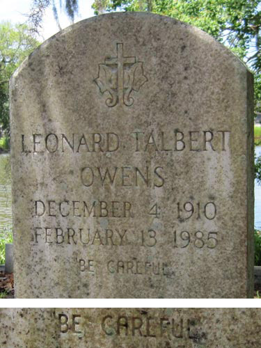 Grave of Leonard Talbert Owens: Be Careful!
