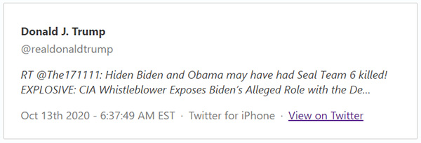 @realdonaldtrump RT @The171111: Hiden Biden and Obama may have had Seal Team 6 killed! EXPLOSIVE: CIA Whistleblower Exposes Biden's Alleged Role with the De… Oct 13th 2020