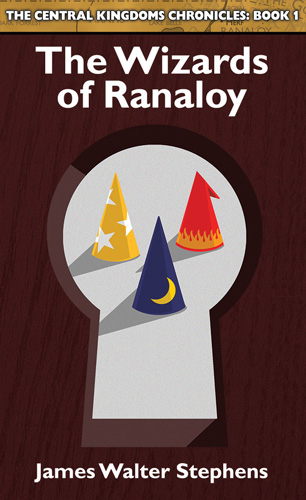 The Central Kingdoms Chronicles: Book 1, The Wizards of Ranaloy