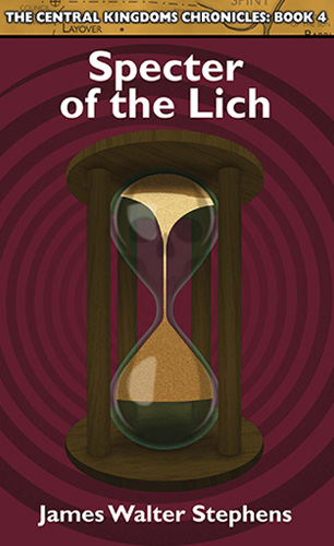 The Central Kingdoms Chronicles: Book 4, Specter of the Lich
